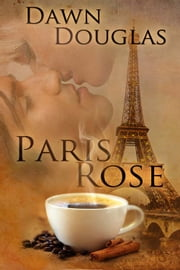 Paris Rose ebook by Dawn Douglas