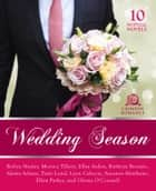 Wedding Season - 10 Nuptial Novels Ebook di Robyn Neeley, Monica Tillery, Elley Arden,...