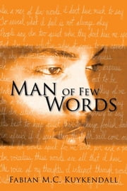 Man of Few Words ebook by Fabian M.C. Kuykendall