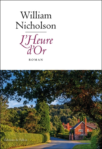 L'Heure d'Or ebook by William Nicholson