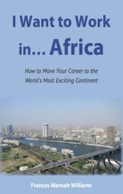 I Want to Work in Africa ebook by Frances Mensah Williams