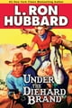Under the Diehard Brand ebook by L. Ron Hubbard