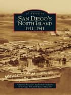 San Diego's North Island - 1911-1941 ebook by Katrina Pescador, Mark Aldrich, San Diego Air and Space Museum