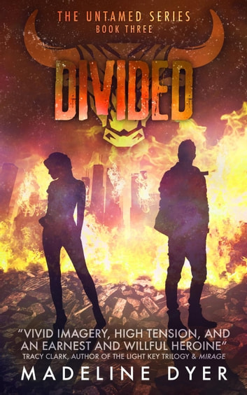 Divided - Untamed Series, #3 ebook by Madeline Dyer