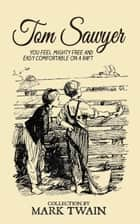 Tom Sawyer Collection - All Four Books (Illustrated) ebook by Mark Twain