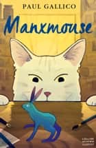 Manxmouse (Essential Modern Classic) ebook by Paul Gallico