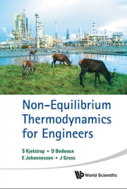 Non-Equilibrium Thermodynamics for Engineers ebook by S Kjelstrup,D Bedeaux,E Johannessen;J Gross