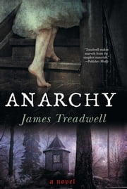 Anarchy - A Novel ebook by James Treadwell
