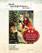 And to All a Good Night: Christmas Folklore ebook by Bill Palmer