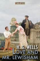 Love and Mr Lewisham ebook by H. G. Wells