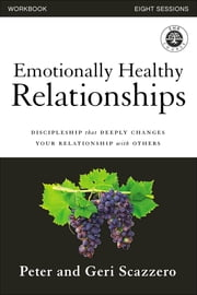 Emotionally Healthy Relationships Workbook - Discipleship that Deeply Changes Your Relationship with Others ebook by Kobo.Web.Store.Products.Fields.ContributorFieldViewModel