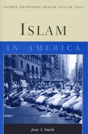 Islam in America ebook by Smith, Jane I.