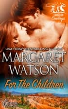 For the Children ebook by Margaret Watson