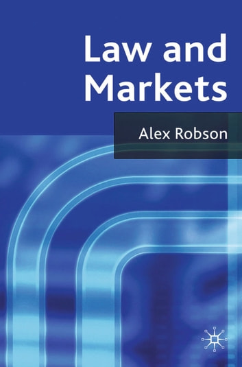 Law and Markets ebook by A. Robson