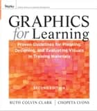 Graphics for Learning ebook by Ruth C. Clark,Chopeta Lyons