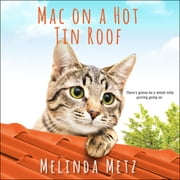 Mac on a Hot Tin Roof audiobook by Melinda Metz