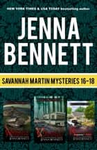 Savannah Martin Mysteries 16-18 - Wrongful Termination, Conflict of Interest, Right of Redemption ebook by Jenna Bennett