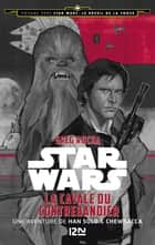 Voyage vers Star Wars - tome 1 : Le réveil de la force - La cavale du contrebandier ebook by Nicolas ANCION, Axelle DEMOULIN, Greg RUCKA