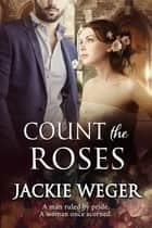 Count The Roses ebook by Jackie Weger