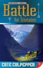 Battle For Tristaine ebook by Cate Culpepper