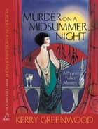 Murder on a Midsummer Night - Phryne Fisher's Murder Mysteries 17 ebook by Kerry Greenwood