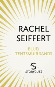 Blue / Tentsmuir Sands (Storycuts) ebook by Rachel Seiffert