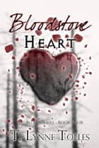 Bloodstone Heart (Book 4 in Blood Series) ebook by T. Lynne Tolles