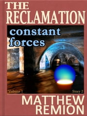 Constant Forces: The Reclamation Story 2 ebook by Matthew Remion