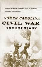 North Carolina Civil War Documentary ebook by W. Buck Yearns, John G. Barrett