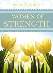 Women of Strength ebook by Tristi Pinkston