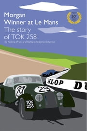 TOK258 Morgan Winner at Le Mans 50th Anniversary Edition ebook by Ronnie Price