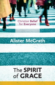CBFE: The Spirit of Grace ebook by Alister McGrath