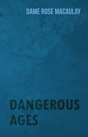 Dangerous Ages ebook by Dame Rose Macaulay