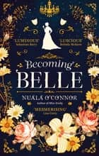 Becoming Belle eBook by Nuala O'Connor