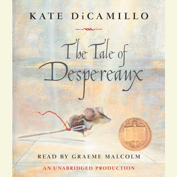 The Tale of Despereaux - Being the Story of a Mouse, a Princess, Some Soup and a Spool of Thread audiobook by Kate DiCamillo