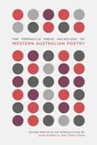 Fremantle Press Anthology of Western Australian Poetry ebook by John Kinsella, Tracy Ryan