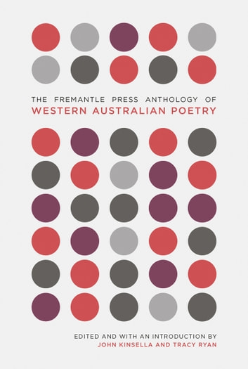 Fremantle Press Anthology of Western Australian Poetry ebook by John Kinsella,Tracy Ryan