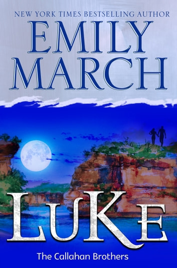 Luke - The Callahan Brothers Trilogy, Book 1 ebook by Emily March