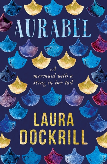 Aurabel - The edgiest mermaid ever written about ebook by Laura Dockrill