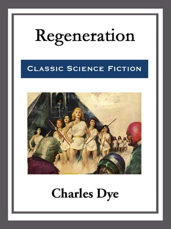 Regeneration ebook by Charles Dye