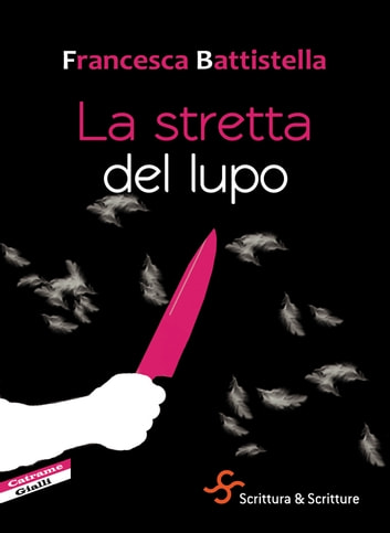 La stretta del lupo ebook by Francesca Battistella