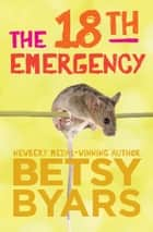 The 18th Emergency ebook by Betsy Byars