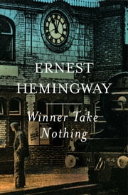 Winner Take Nothing ebook by Ernest Hemingway