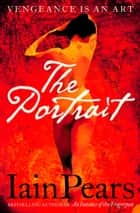 The Portrait eBook by Iain Pears