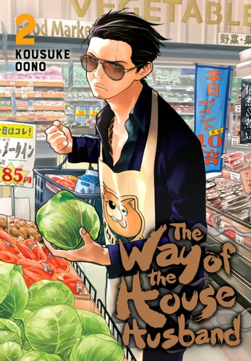 The Way of the Househusband, Vol. 2 eBook by Kousuke Oono