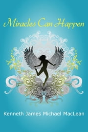 Miracles Can Happen ebook by Kenneth MacLean