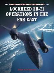 Lockheed SR-71 Operations in the Far East ebook by Paul Crickmore,Chris Davey