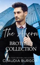 The Ahern Brothers Collection ebook by Claudia Burgoa