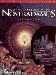 Conversations with Nostradamus: Volume 2 ebook by Dolores Cannon