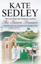 The Tintern Treasure - A Roger the Chapman Medieval Mystery 21 ebook by Kate Sedley